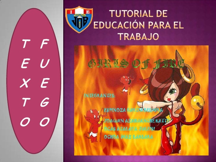 Tutorial de educación para el trabajo<br />TEXTO  FUEGO<br />