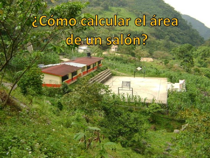 ¿Cómo calcular el área<br /> de un salón?<br />