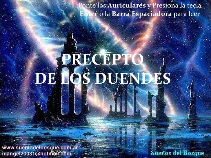 Ponte los Auriculares y Presiona la tecla Enter o la BarraEspaciadora para leer<br />PRECEPTODE LOS DUENDES<br />www.sueni...
