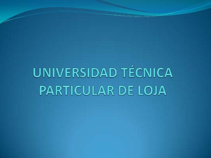 UNIVERSIDAD TÉCNICA PARTICULAR DE LOJA<br />