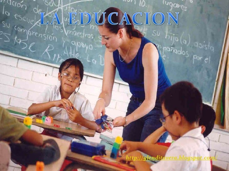 LA EDUCACION<br />http://glenditavera.blogspot.com/<br />