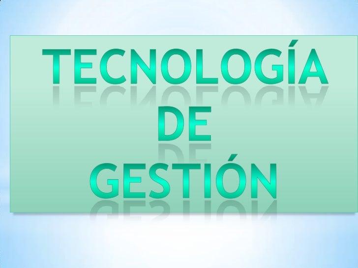 Tecnología <br />de <br />gestión<br />