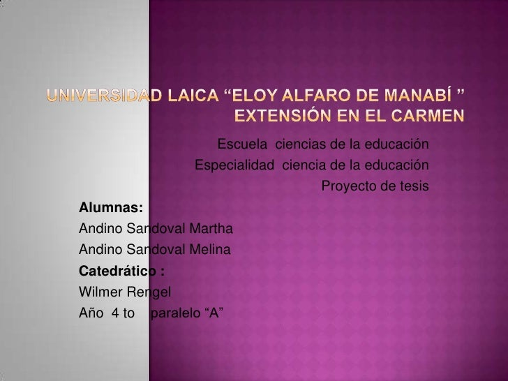 """Universidad laica """"Eloy Alfaro de Manabí """"extensión en el Carmen<br />Escuela  ciencias de la educación <br />Especialidad..."""