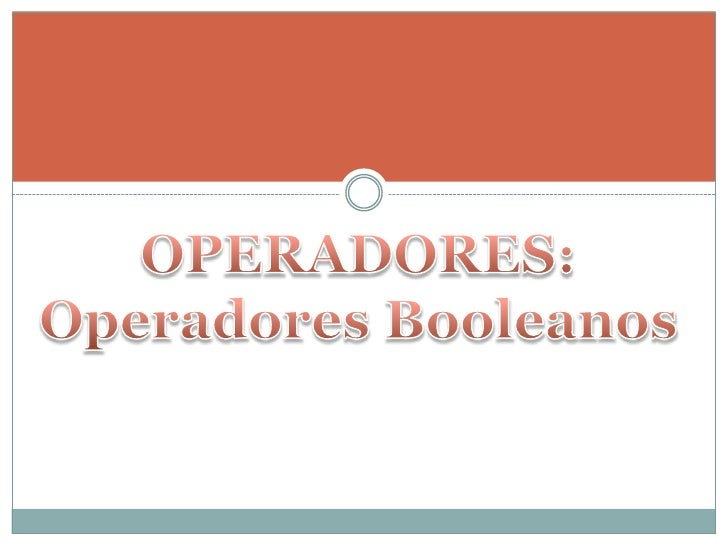 OPERADORES:<br />Operadores Booleanos<br />