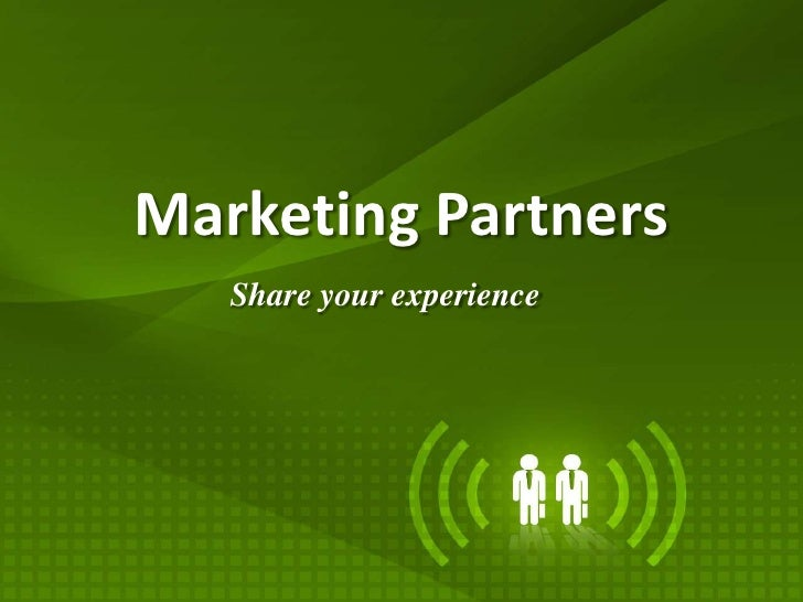 MarketingPartners<br />Share yourexperience<br />