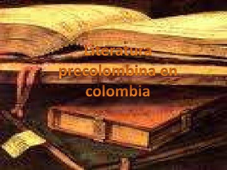 Literatura precolombina en colombia<br />