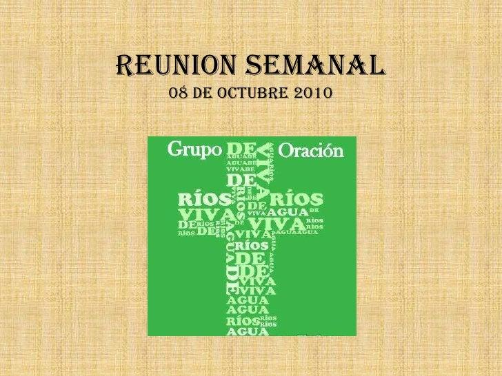 REUNION SEMANAL08 DE Octubre 2010<br />
