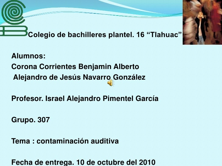 """Colegio de bachilleres plantel. 16 """"Tlahuac""""<br />Alumnos: <br />Corona Corrientes Benjamin Alberto          <br /> Alejan..."""