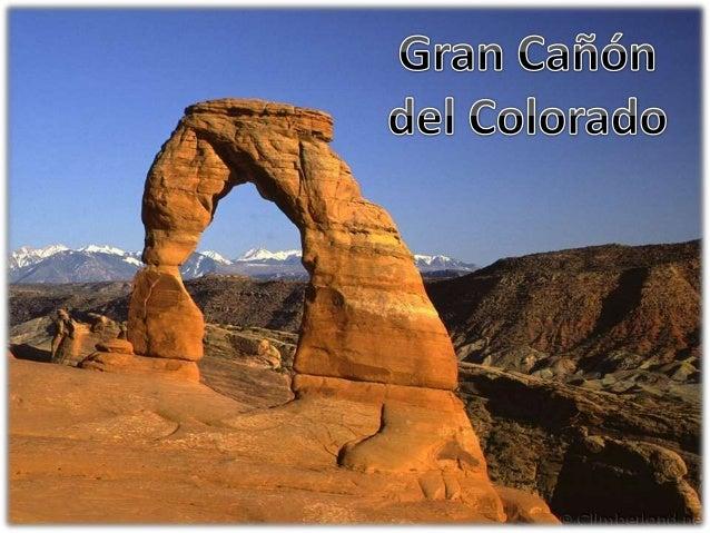 Información General  A lo largo de millones de años, el río Colorado fue excavando en las rocas de la altiplanicie un des...