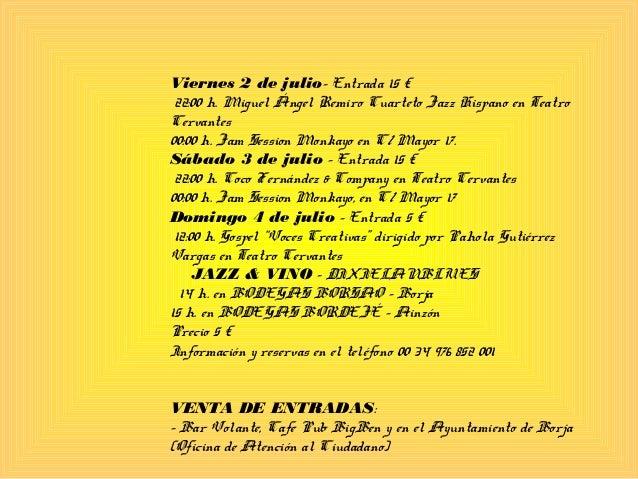 Viernes2 de julio- Entrada 15 € 22:00 h. Miguel Ángel Remiro Cuarteto Jazz Hispano en Teatro Cervantes 00:00 h. Jam Sessi...