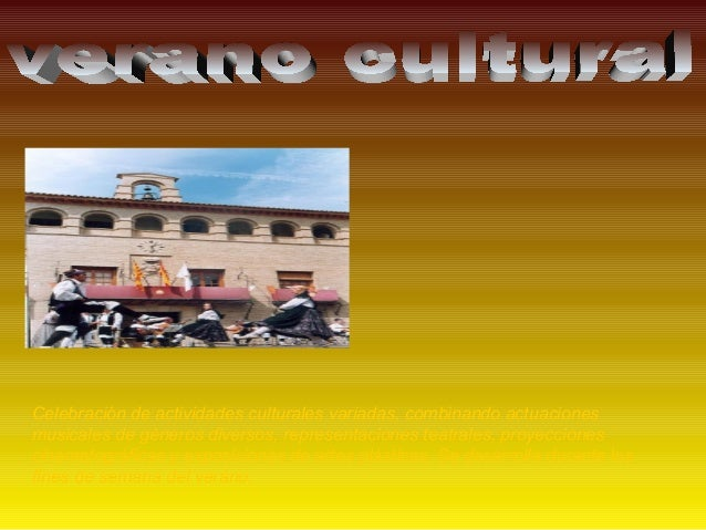 Celebración de actividades culturales variadas, combinando actuaciones musicales de géneros diversos, representaciones tea...
