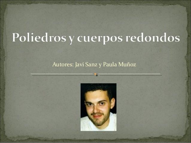 Autores: Javi Sanz y Paula Muñoz