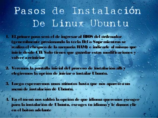 1. El primerpaso será el de ingresaral BIOS del ordenador (generalmente presionando la tecla Del o Suprmientras se realiza...