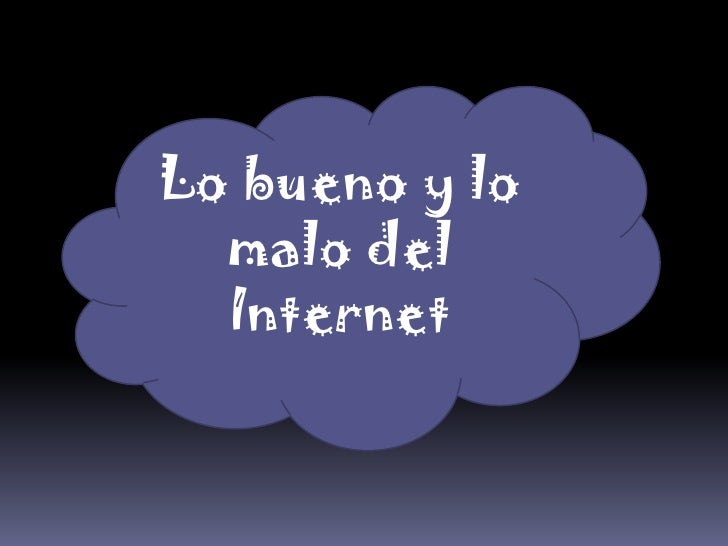 Lo bueno y lo malo del Internet<br />