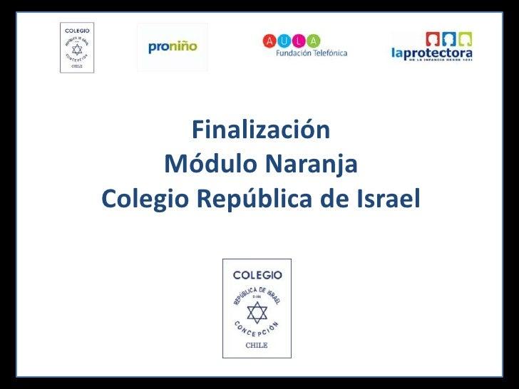 FinalizaciónMódulo NaranjaColegio República de Israel<br />