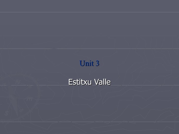 Unit 3 Estitxu Valle