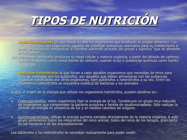 TIPOS DE NUTRICIÓN <ul><li>Nutrición  autótrofa (la que llevan a cabo los organismos que producen su propio alimento). Lo...