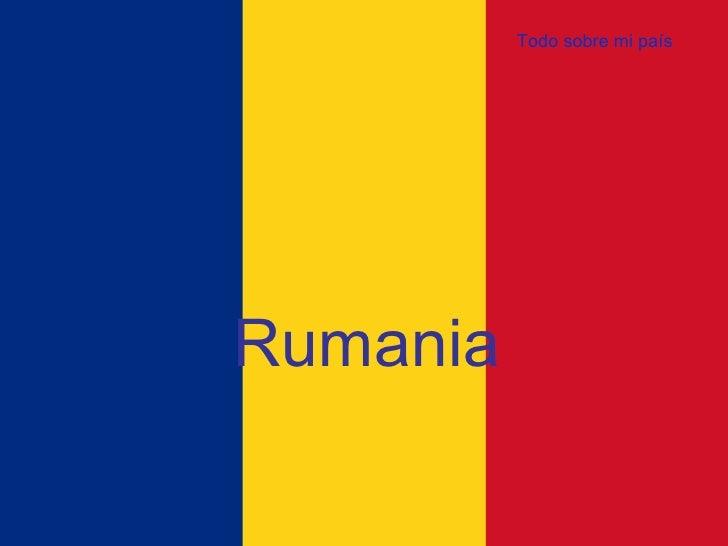 Todo sobre mi país Rumania