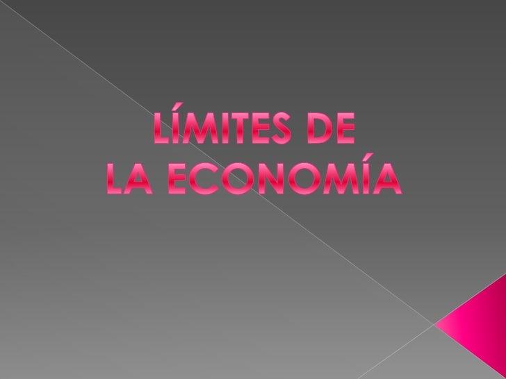 LÍMITES DELA ECONOMÍA<br />