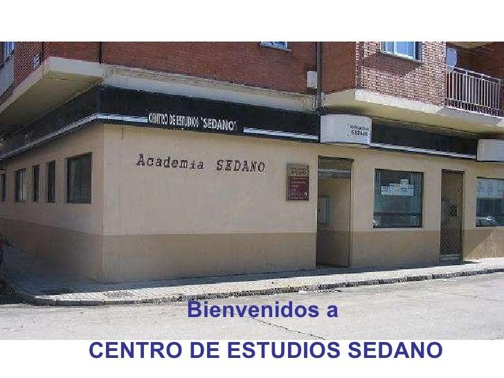 Bienvenidos a  CENTRO DE ESTUDIOS SEDANO