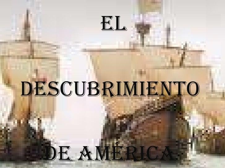 El <br />descubrimiento <br />de América<br />