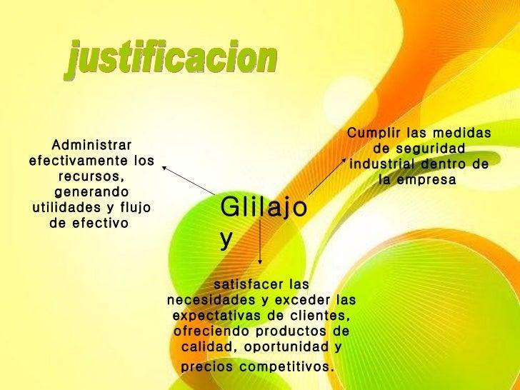 justificacion Glilajoy satisfacer las necesidades y exceder las expectativas de clientes, ofreciendo productos de calidad,...