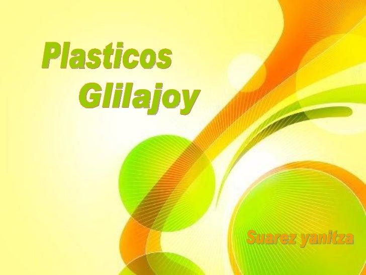 Plasticos Glilajoy Suarez yanitza