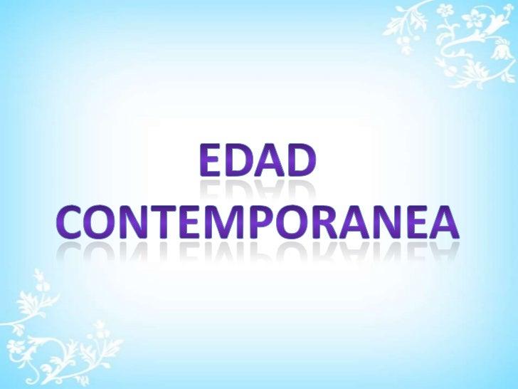 EDAD<br />CONTEMPORANEA<br />