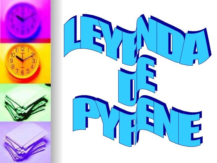 LEYENDA  DE  PYRENE