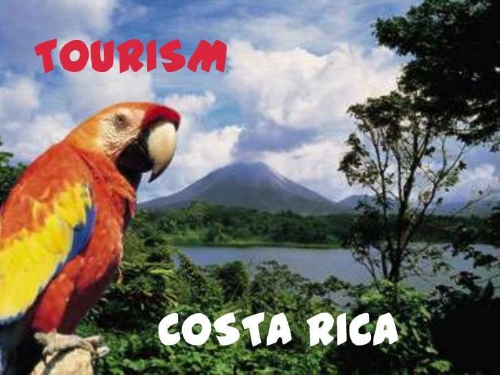 TOURISM<br />Costa rica<br />