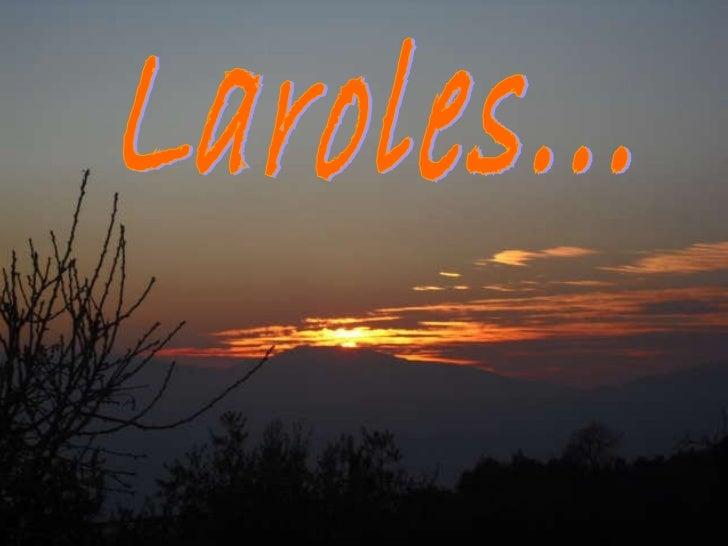 Laroles...