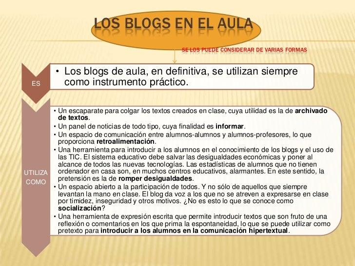 Los blogs en el aulaSe los puede considerar de varias formas<br />