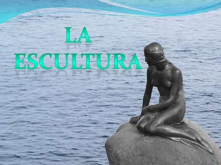 La escultura<br />
