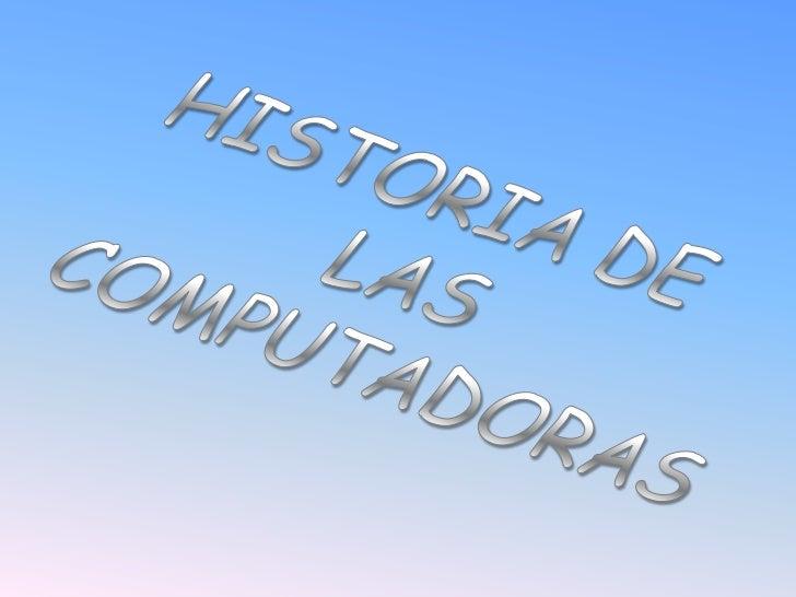 CONTENIDO•   La Primera Computadora Electrónica Digital•   ENIAC•   Primeras Computadoras Comerciales•   Transistores y Ci...