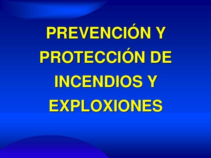 PREVENCIÓN Y PROTECCIÓN DE INCENDIOS Y EXPLOXIONES<br />