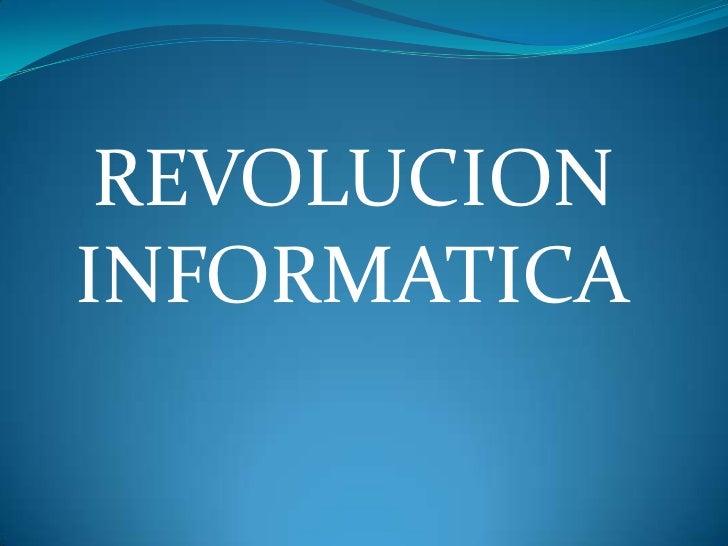 REVOLUCION       INFORMATICA<br />