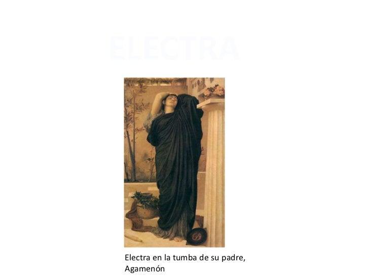 ELECTRA<br />Electra en la tumba de su padre, Agamenón<br />