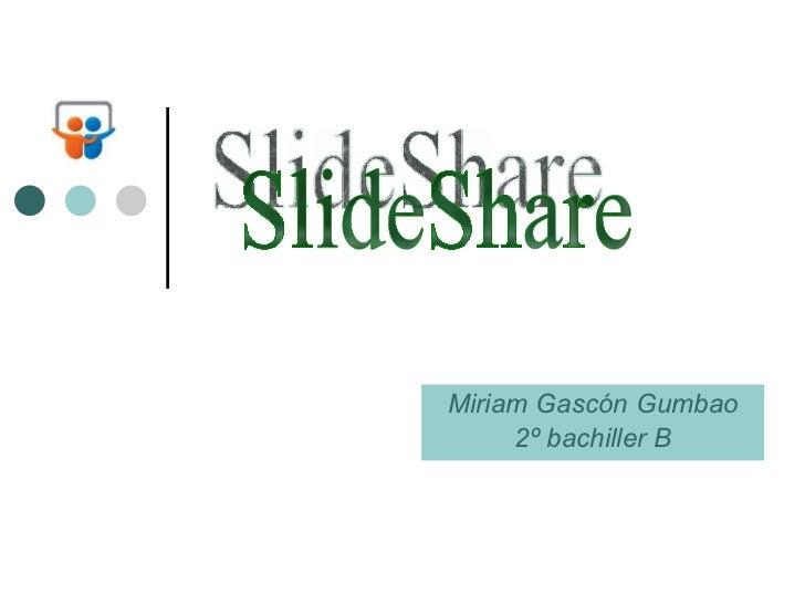 Miriam Gascón Gumbao 2º bachiller B SlideShare