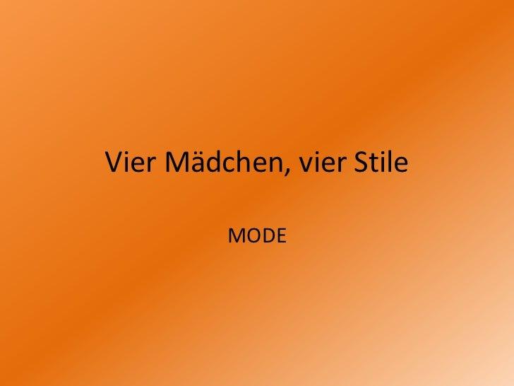 VierMädchen, vierStile<br />MODE<br />