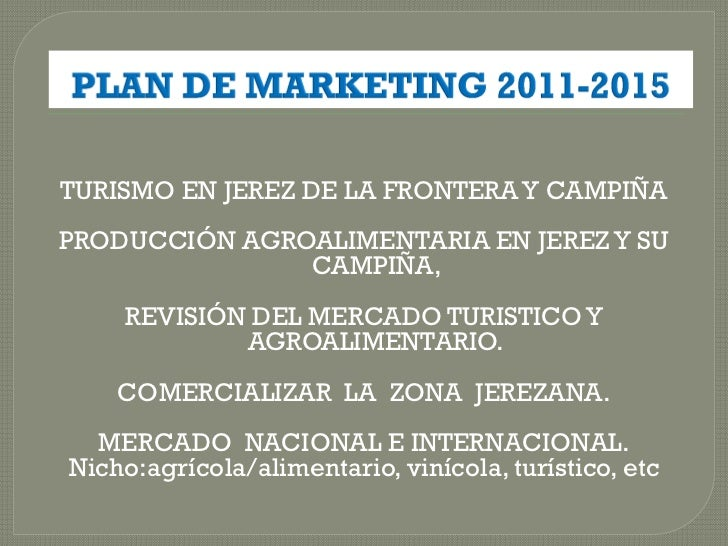 TURISMO EN JEREZ DE LA FRONTERA Y CAMPIÑAPRODUCCIÓN AGROALIMENTARIA EN JEREZ Y SU               CAMPIÑA,    REVISIÓN DEL M...