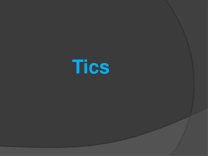 Tics<br />