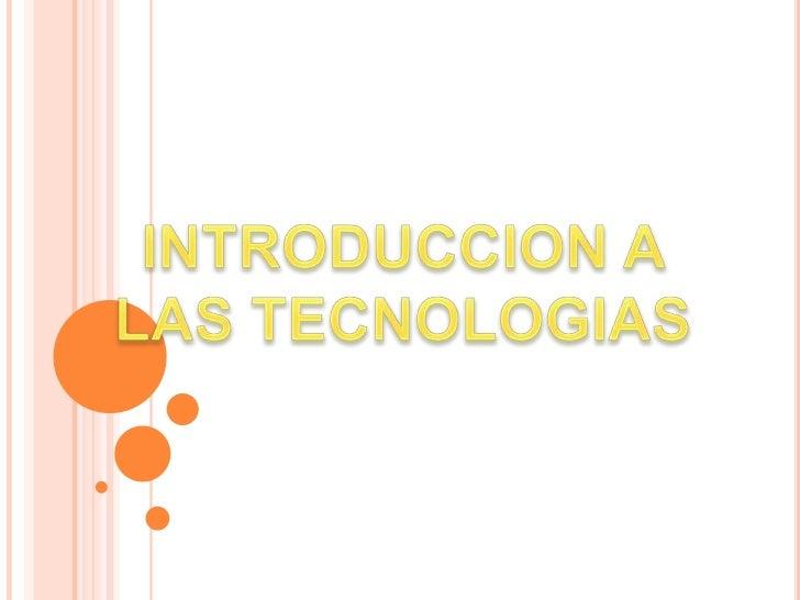 INTRODUCCION A LAS TECNOLOGIAS<br />