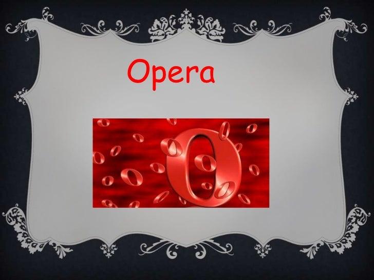 Opera<br />