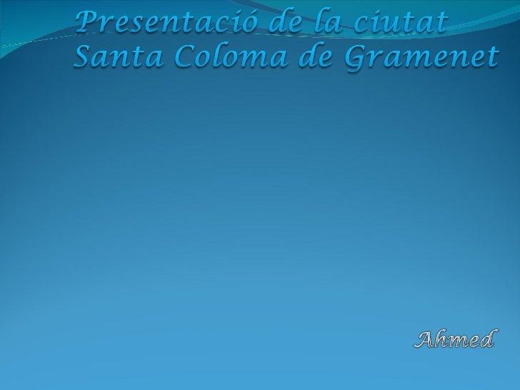 Presentació de Santa Coloma de Gramenet Slide 1