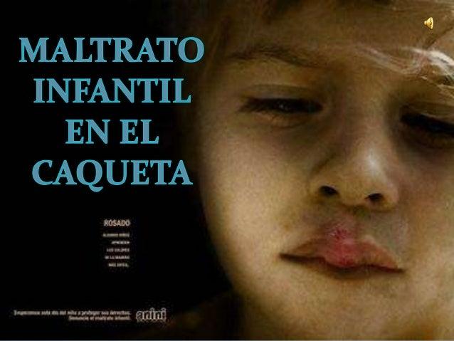 MALTRATO INFANTIL EN EL CAQUETA