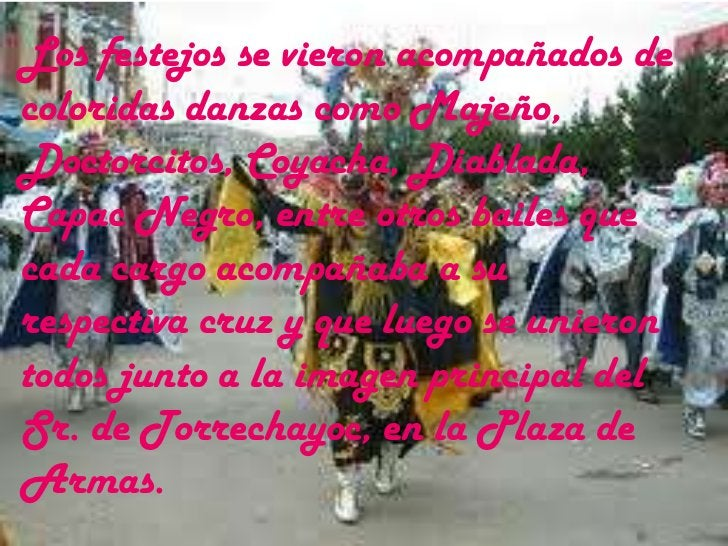 Los festejos se vieron acompañados de coloridas danzas como Majeño, Doctorcitos, Coyacha, Diablada, Capac Negro, entre otr...