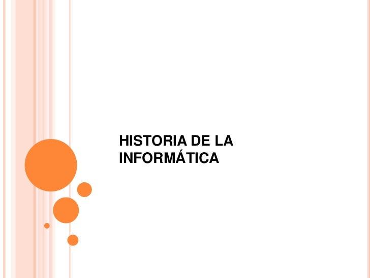 HISTORIA DE LA INFORMÁTICA<br />