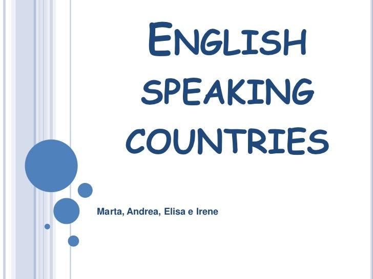 Englishspeaking countries<br />Marta, Andrea, Elisa e Irene<br />