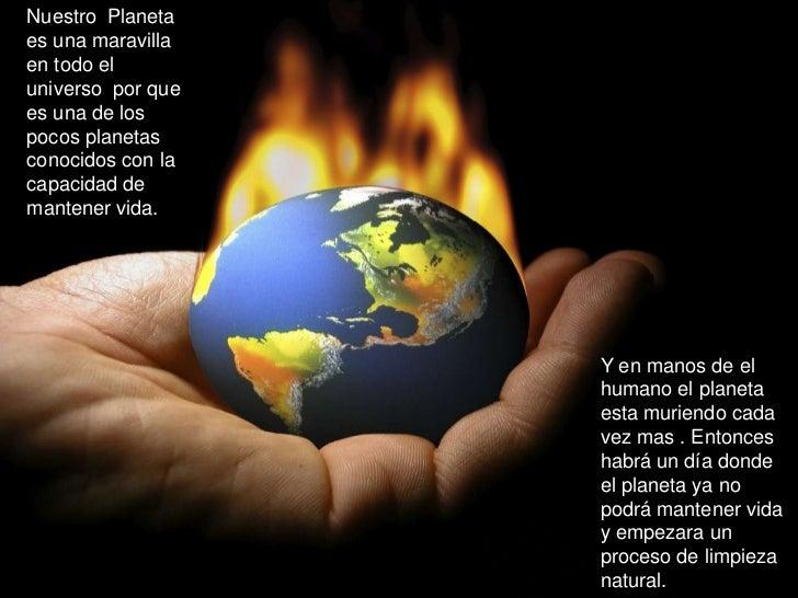 Nuestro Planetaes una maravillaen todo eluniverso por quees una de lospocos planetasconocidos con lacapacidad demantener v...
