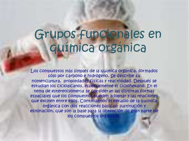 Grupos funcionales en química orgánica<br />Los compuestos más simples de la química orgánica, formados sólo por carbono e...